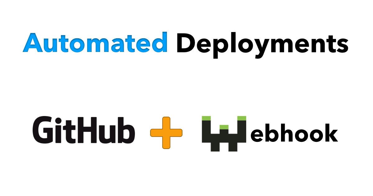 Automated Deployments text with Github and Webhook logos