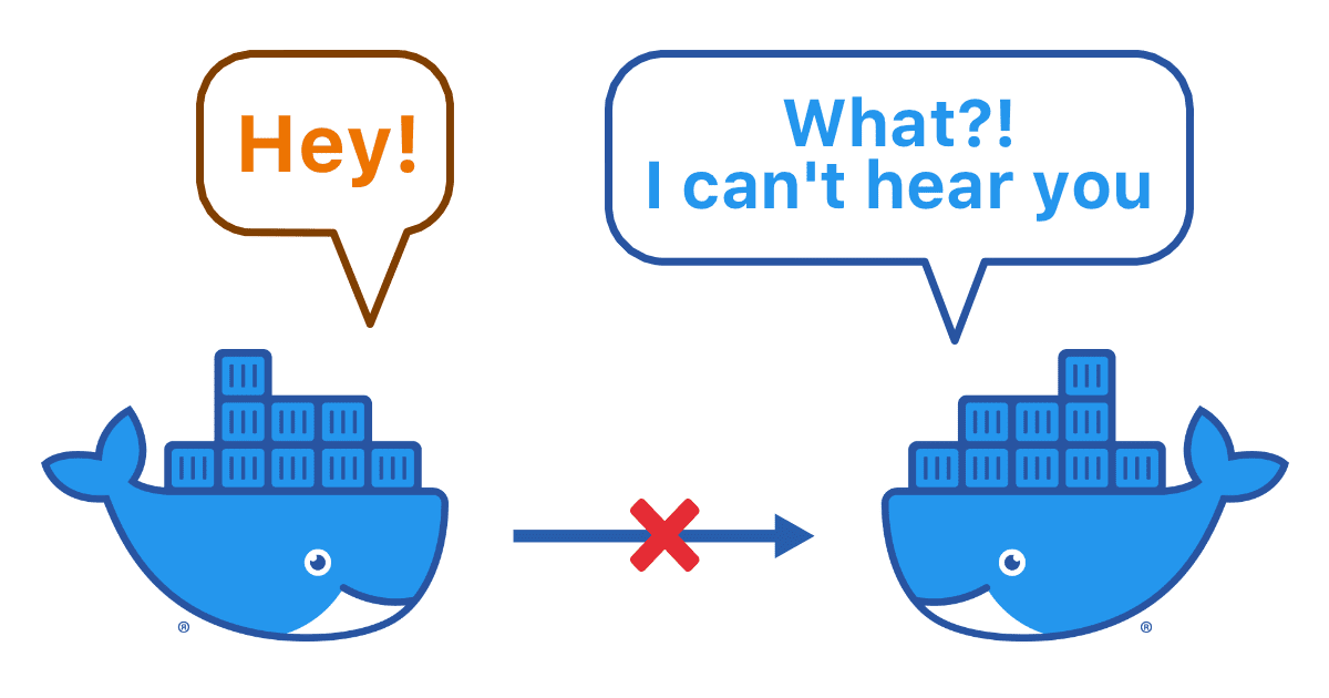 "Two Docker whales with text bubbles above them. One saying ""Hey!"" and the other ""What?! I can't hear you"""